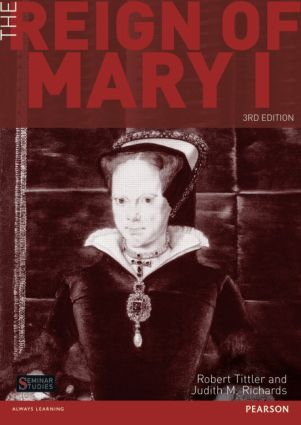 The Reign of Mary I: 3rd Edition (Paperback) book cover