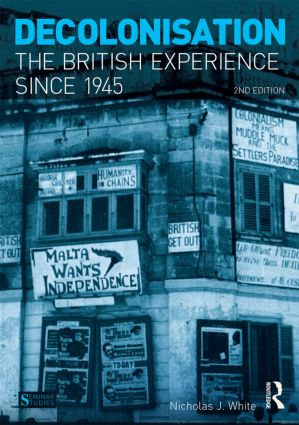 Decolonisation: The British Experience since 1945, 2nd Edition (Paperback) book cover