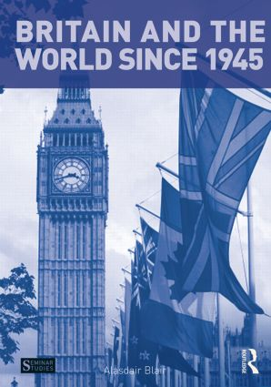 Britain and the World since 1945: 1st Edition (Paperback) book cover