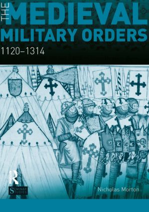 The Medieval Military Orders: 1120-1314, 1st Edition (Paperback) book cover