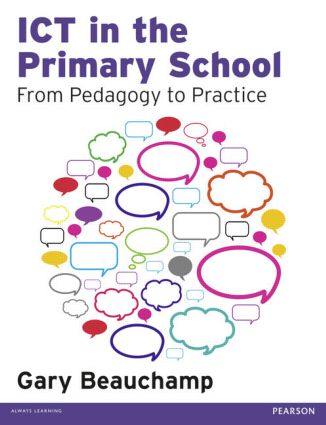 ICT in the Primary School: From Pedagogy to Practice, 1st Edition (Paperback) book cover