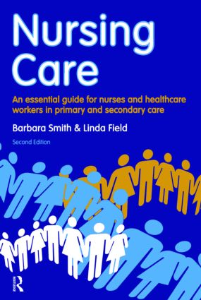Nursing Care: an essential guide for nurses and healthcare workers in primary and secondary care, 2nd Edition (Paperback) book cover