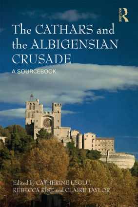 The Cathars and the Albigensian Crusade: A Sourcebook, 1st Edition (Paperback) book cover