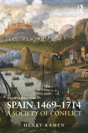 Spain, 1469-1714: A Society of Conflict, 4th Edition (Paperback) book cover