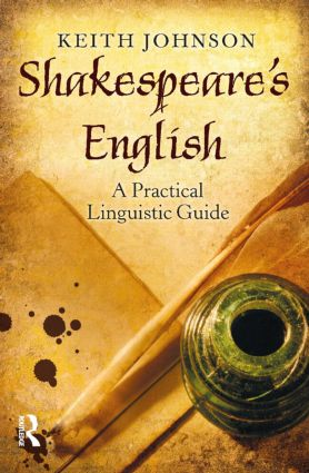 Shakespeare's English: A Practical Linguistic Guide, 1st Edition (Paperback) book cover
