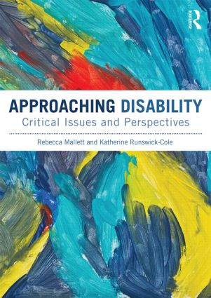 Approaching Disability: Critical issues and perspectives, 1st Edition (Paperback) book cover