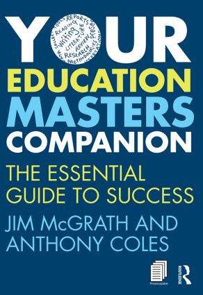 Your Education Masters Companion: The essential guide to success, 1st Edition (Paperback) book cover