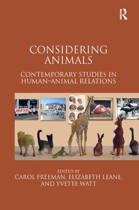Considering Animals: Contemporary Studies in Human–Animal Relations, 1st Edition (Hardback) book cover