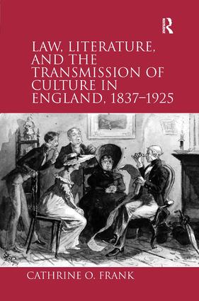Law, Literature, and the Transmission of Culture in England, 1837–1925 (Paperback) book cover
