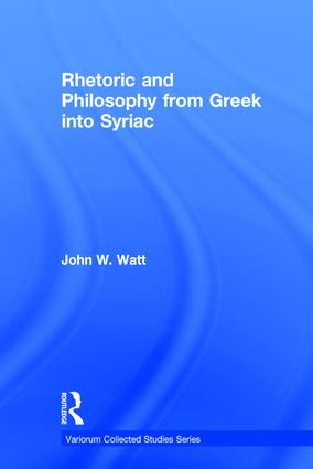 Rhetoric and Philosophy from Greek into Syriac: 1st Edition (Hardback) book cover