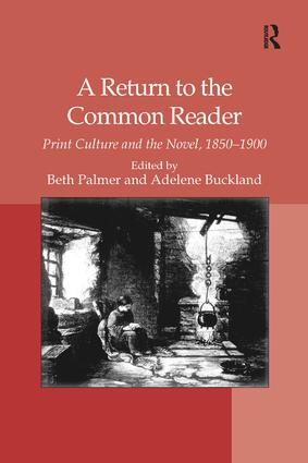 A Return to the Common Reader: Print Culture and the Novel, 1850–1900 (Hardback) book cover