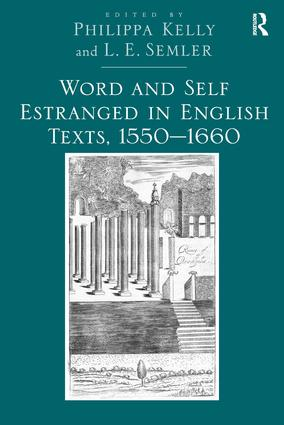 Word and Self Estranged in English Texts, 1550–1660 (Hardback) book cover