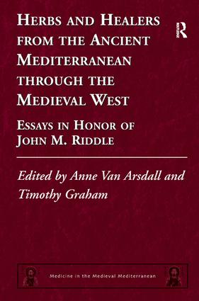 Herbs and Healers from the Ancient Mediterranean through the Medieval West: Essays in Honor of John M. Riddle book cover