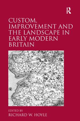 Contested Pasts: Custom, Conict and Landscape Change in West Norfolk, c.1550–1650