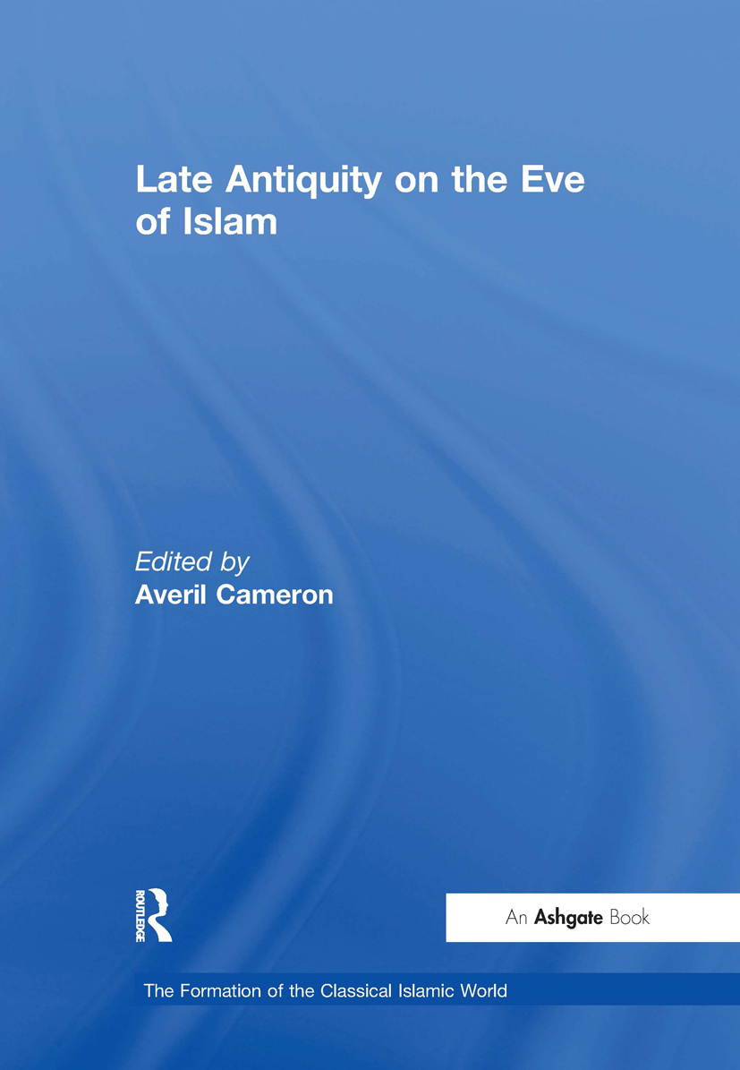 Late Antiquity on the Eve of Islam: 1st Edition (Hardback) book cover