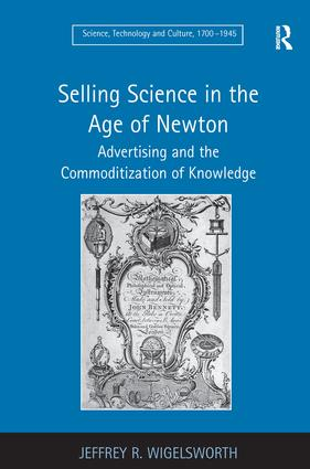 Selling Science in the Age of Newton: Advertising and the Commoditization of Knowledge book cover