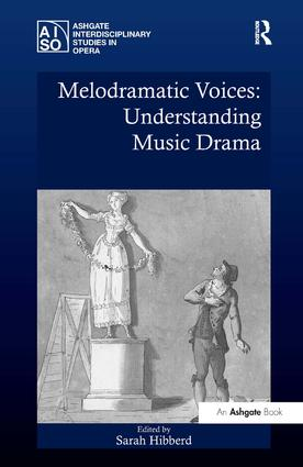 Melodramatic Voices: Understanding Music Drama (Hardback) book cover