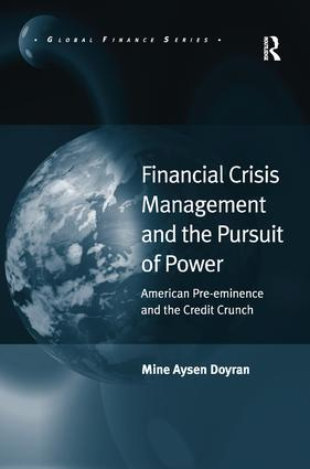 Financial Crisis Management and the Pursuit of Power: American Pre-eminence and the Credit Crunch book cover
