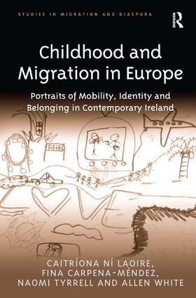 Childhood and Migration in Europe: Portraits of Mobility, Identity and Belonging in Contemporary Ireland book cover