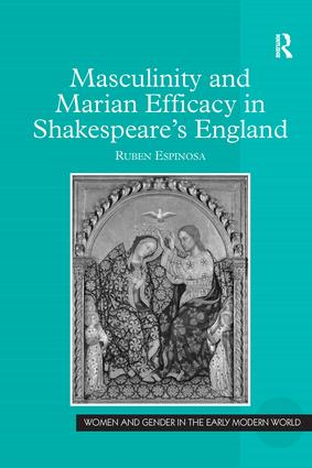 Masculinity and Marian Efficacy in Shakespeare's England book cover