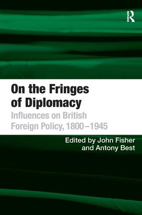 On the Fringes of Diplomacy: Influences on British Foreign Policy, 1800–1945 (Hardback) book cover