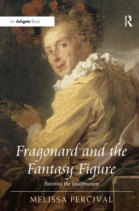 Fragonard and the Fantasy Figure: Painting the Imagination, 1st Edition (Hardback) book cover