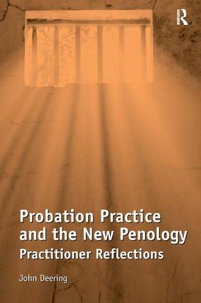 Probation Practice and the New Penology: Practitioner Reflections, 1st Edition (Hardback) book cover