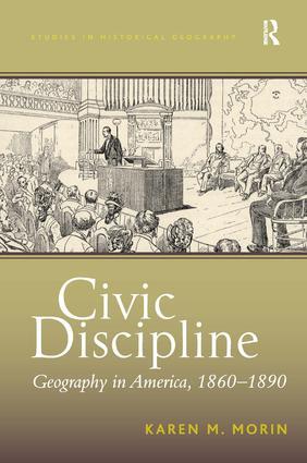 Civic Discipline: Geography in America, 1860-1890 (Hardback) book cover