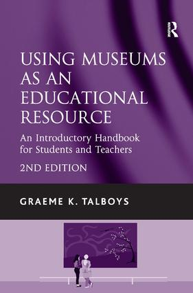Using Museums as an Educational Resource: An Introductory Handbook for Students and Teachers, 2nd Edition (Paperback) book cover