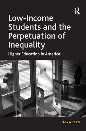 Low-Income Students and the Perpetuation of Inequality: Higher Education in America (Hardback) book cover