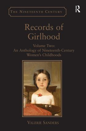 Records of Girlhood: Volume Two: An Anthology of Nineteenth-Century Women's Childhoods, 1st Edition (Hardback) book cover
