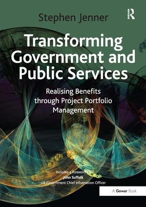 Transforming Government and Public Services: Realising Benefits through Project Portfolio Management, 1st Edition (Hardback) book cover