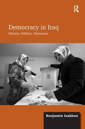 Democracy in Iraq: History, Politics, Discourse (Hardback) book cover