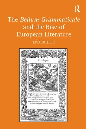 The Bellum Grammaticale and the Rise of European Literature: 1st Edition (Hardback) book cover