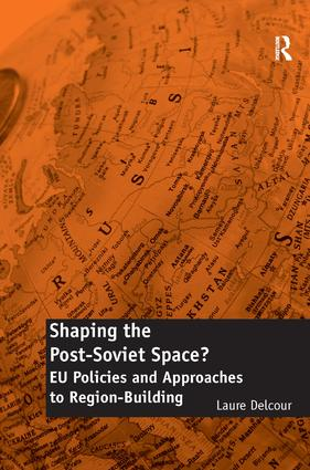 Shaping the Post-Soviet Space?: EU Policies and Approaches to Region-Building, 1st Edition (Paperback) book cover