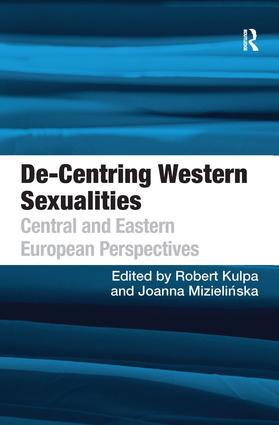 De-Centring Western Sexualities: Central and Eastern European Perspectives (Hardback) book cover