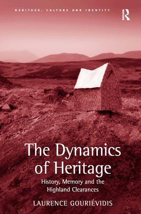 The Dynamics of Heritage: History, Memory and the Highland Clearances (Hardback) book cover