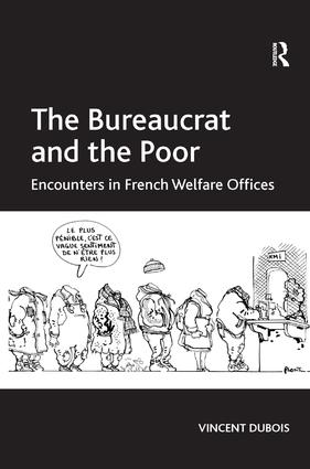 The Bureaucrat and the Poor: Encounters in French Welfare Offices, 1st Edition (Hardback) book cover
