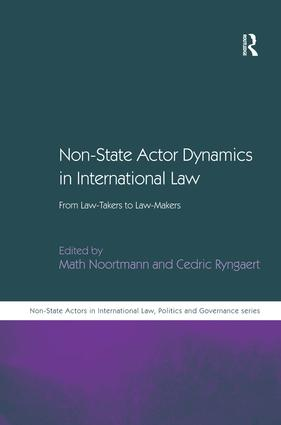 Non-State Actor Dynamics in International Law: From Law-Takers to Law-Makers, 1st Edition (Hardback) book cover