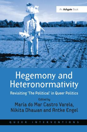 Hegemony and Heteronormativity: Revisiting 'The Political' in Queer Politics (Hardback) book cover