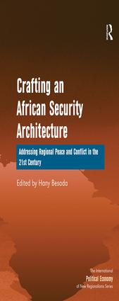 Crafting an African Security Architecture: Addressing Regional Peace and Conflict in the 21st Century, 1st Edition (Hardback) book cover