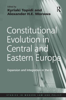 Constitutional Evolution in Central and Eastern Europe: Expansion and Integration in the EU book cover
