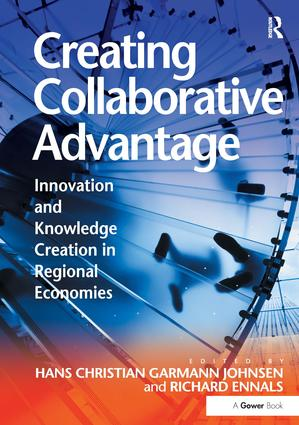 Creating Collaborative Advantage: Innovation and Knowledge Creation in Regional Economies book cover
