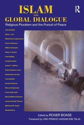 Islam and Global Dialogue: Religious Pluralism and the Pursuit of Peace, 1st Edition (Paperback) book cover