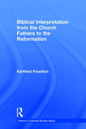 Biblical Interpretation from the Church Fathers to the Reformation: 1st Edition (Hardback) book cover