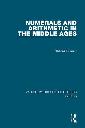 Numerals and Arithmetic in the Middle Ages: 1st Edition (Hardback) book cover