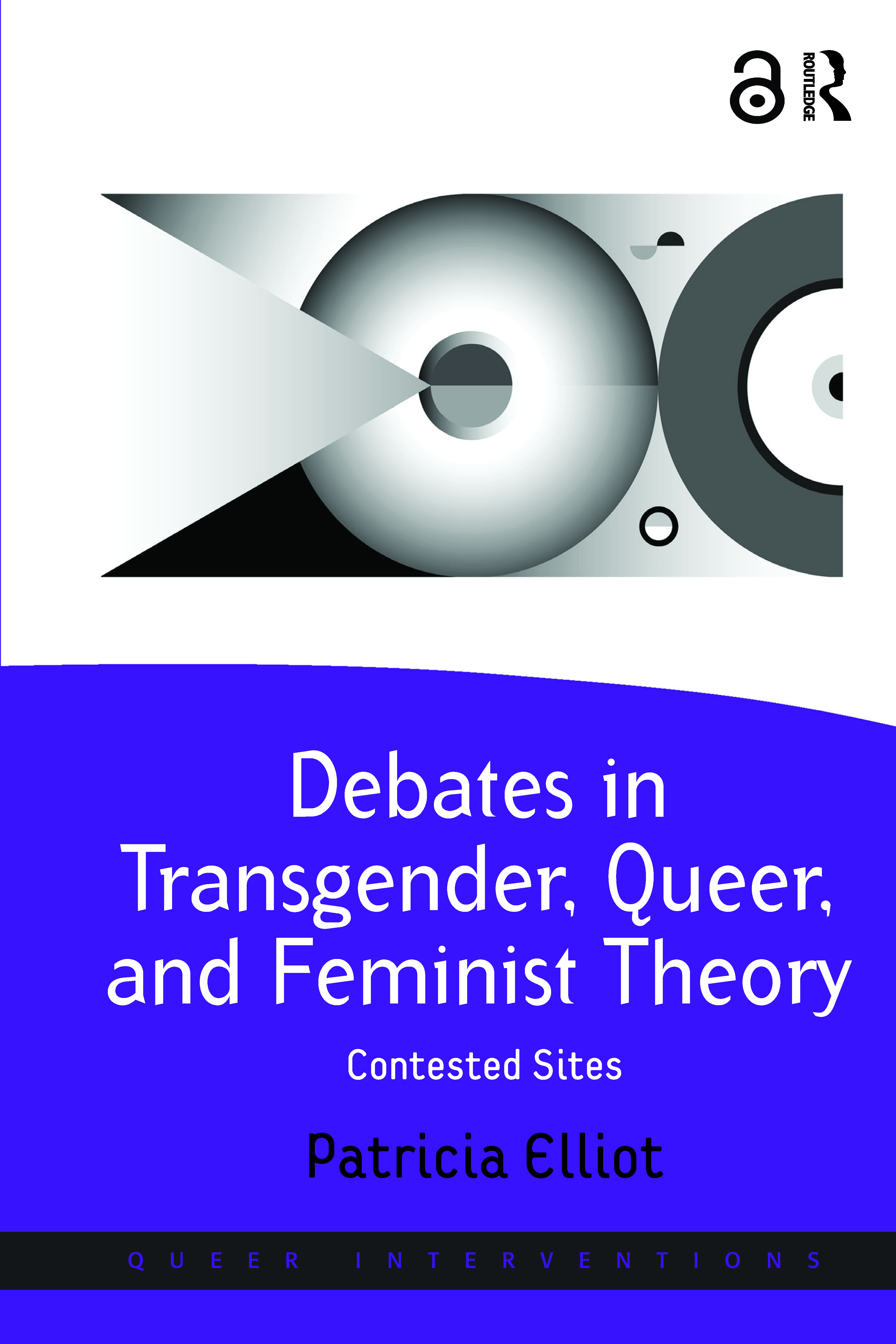 Debates in Transgender, Queer, and Feminist Theory: Contested Sites (Hardback) book cover