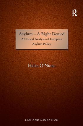 Asylum - A Right Denied: A Critical Analysis of European Asylum Policy (Hardback) book cover