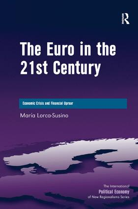 The Euro in the 21st Century: Economic Crisis and Financial Uproar (Hardback) book cover