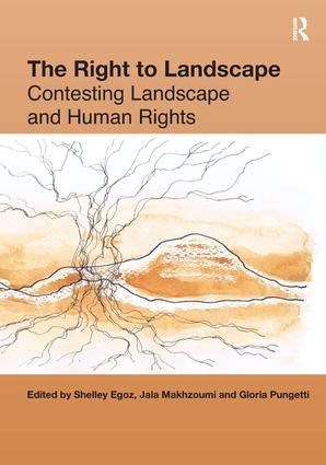 The Right to Landscape: Contesting Landscape and Human Rights book cover